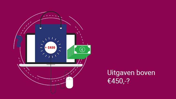 Uitgaven boven €450?